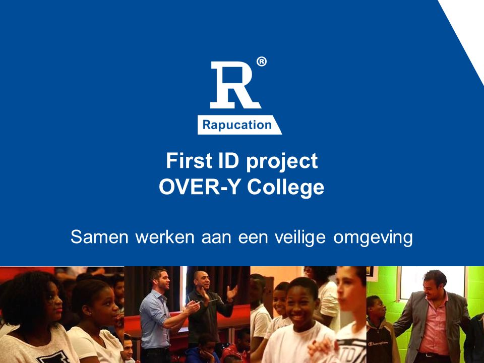 First ID project OVER-Y College Samen werken aan een veilige omgeving