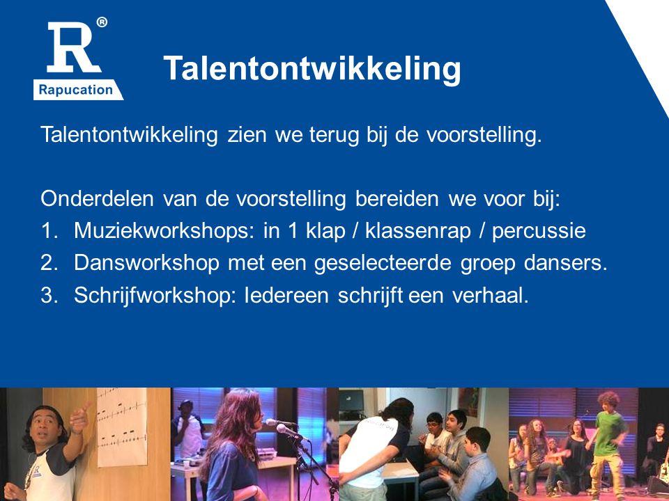 Talentontwikkeling Talentontwikkeling zien we terug bij de voorstelling. Onderdelen van de voorstelling bereiden we voor bij: