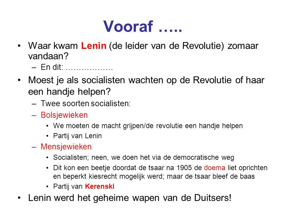 Vooraf ….. Waar kwam Lenin (de leider van de Revolutie) zomaar vandaan En dit: ………………