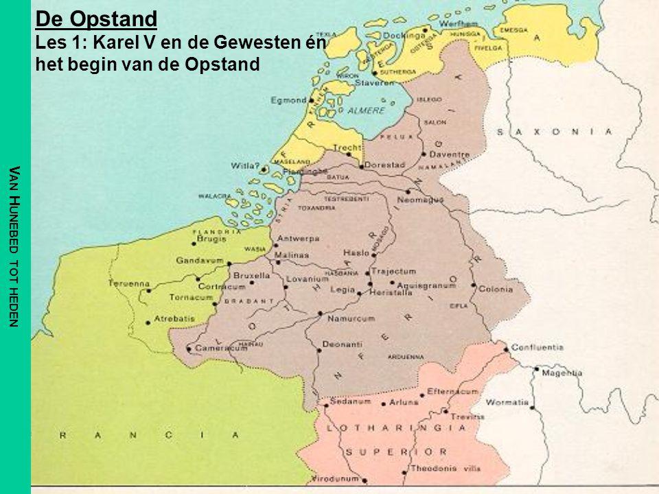 De Opstand Les 1: Karel V en de Gewesten én het begin van de Opstand