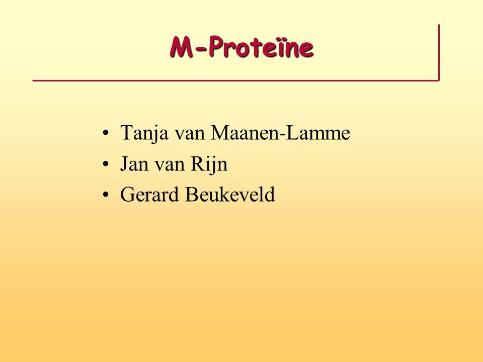 M-Proteïne Tanja van Maanen-Lamme Jan van Rijn Gerard Beukeveld