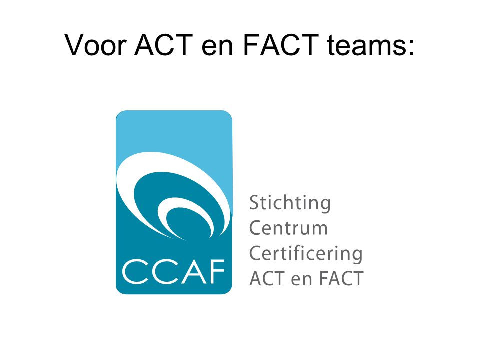 Voor ACT en FACT teams: