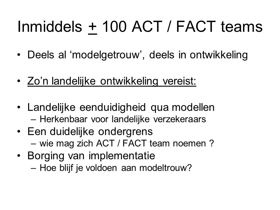 Inmiddels + 100 ACT / FACT teams