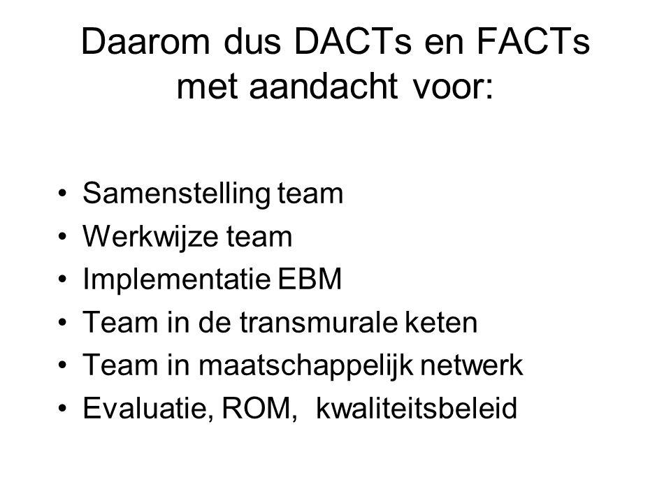 Daarom dus DACTs en FACTs met aandacht voor: