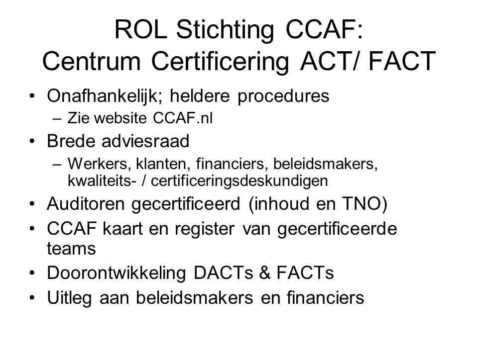 ROL Stichting CCAF: Centrum Certificering ACT/ FACT