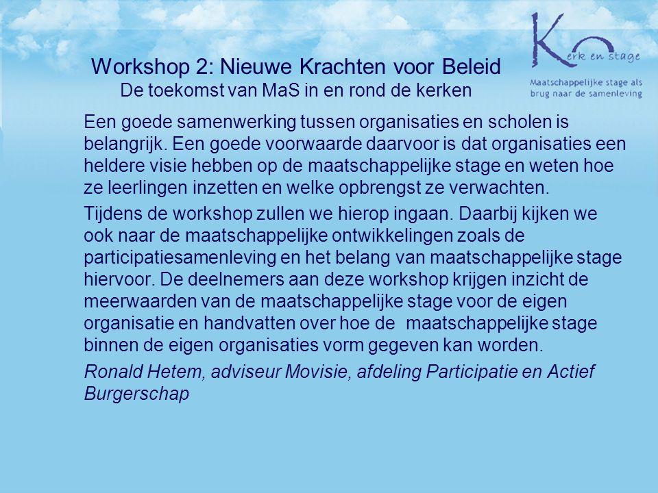 Workshop 2: Nieuwe Krachten voor Beleid De toekomst van MaS in en rond de kerken