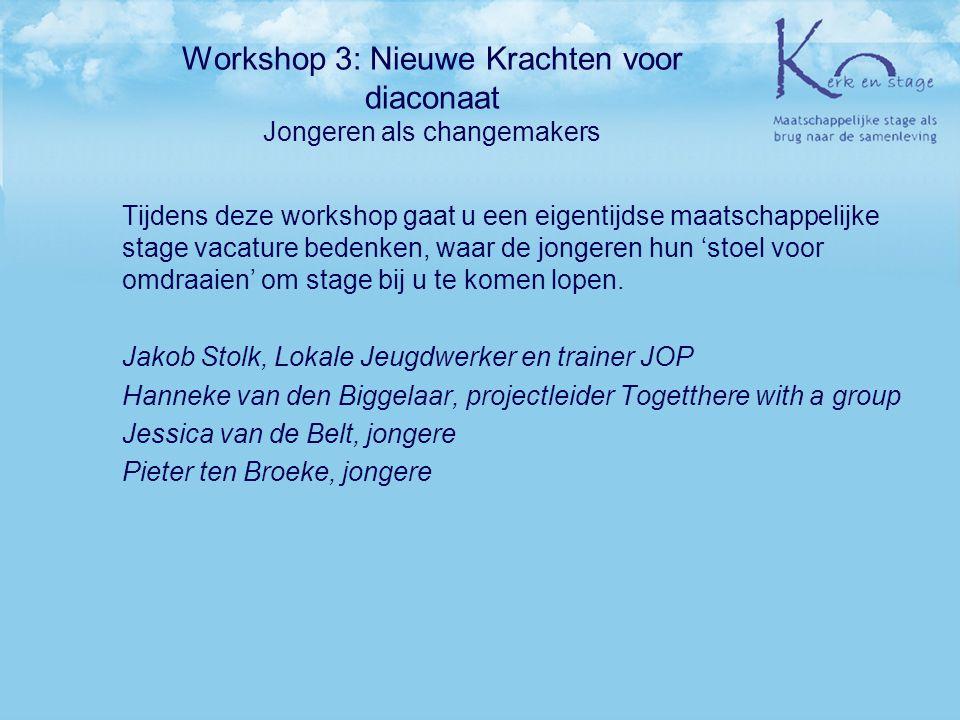 Workshop 3: Nieuwe Krachten voor diaconaat Jongeren als changemakers