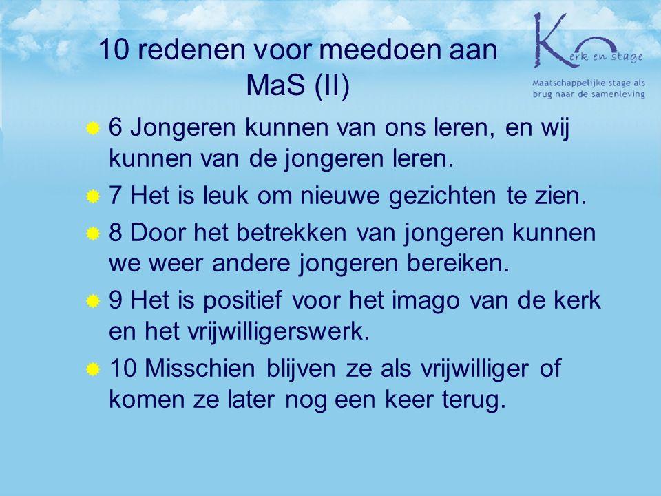 10 redenen voor meedoen aan MaS (II)