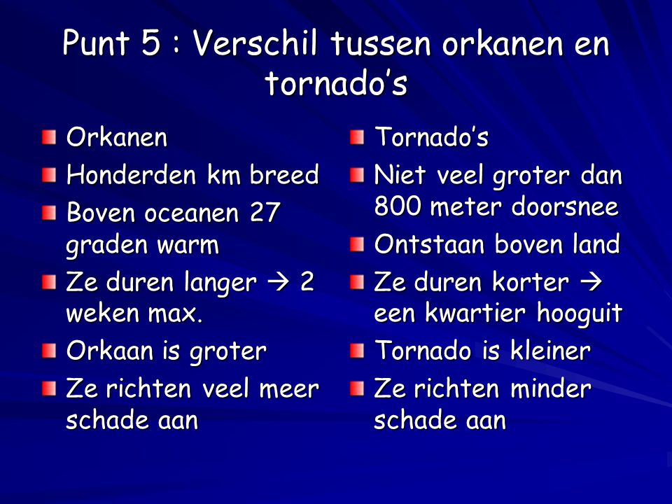 Punt 5 : Verschil tussen orkanen en tornado's