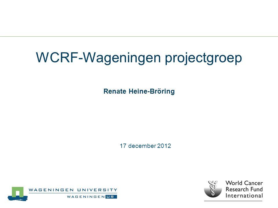 WCRF-Wageningen projectgroep Renate Heine-Bröring