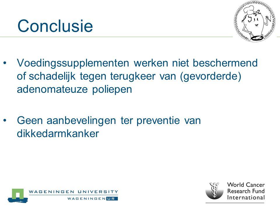 Conclusie Voedingssupplementen werken niet beschermend of schadelijk tegen terugkeer van (gevorderde) adenomateuze poliepen.