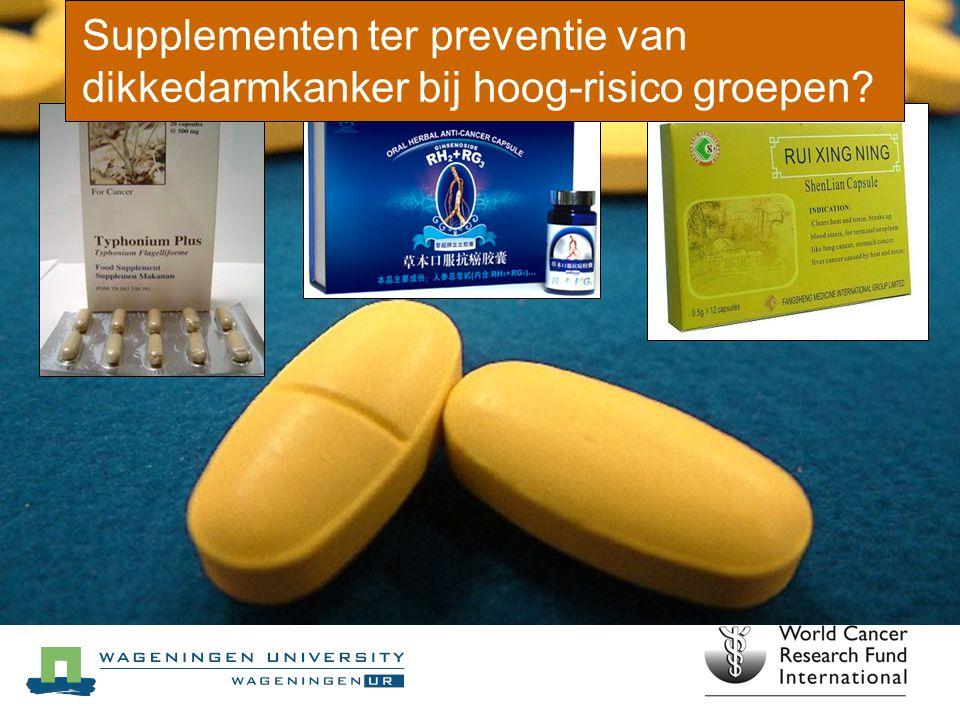 Supplementen ter preventie van dikkedarmkanker bij hoog-risico groepen
