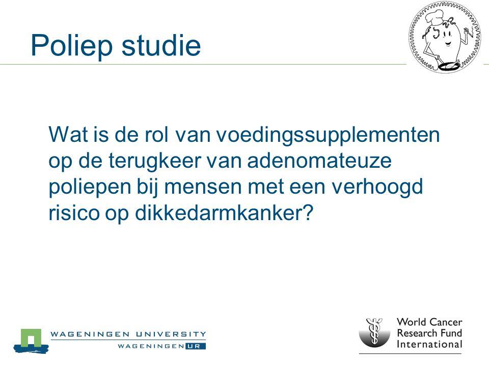 Poliep studie Wat is de rol van voedingssupplementen op de terugkeer van adenomateuze poliepen bij mensen met een verhoogd risico op dikkedarmkanker