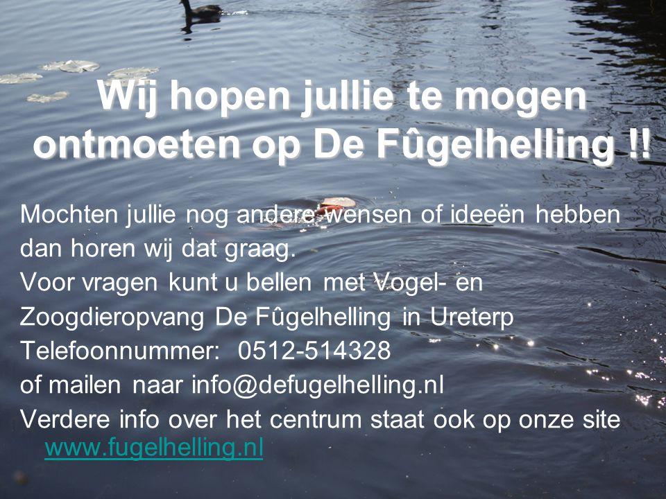 Wij hopen jullie te mogen ontmoeten op De Fûgelhelling !!