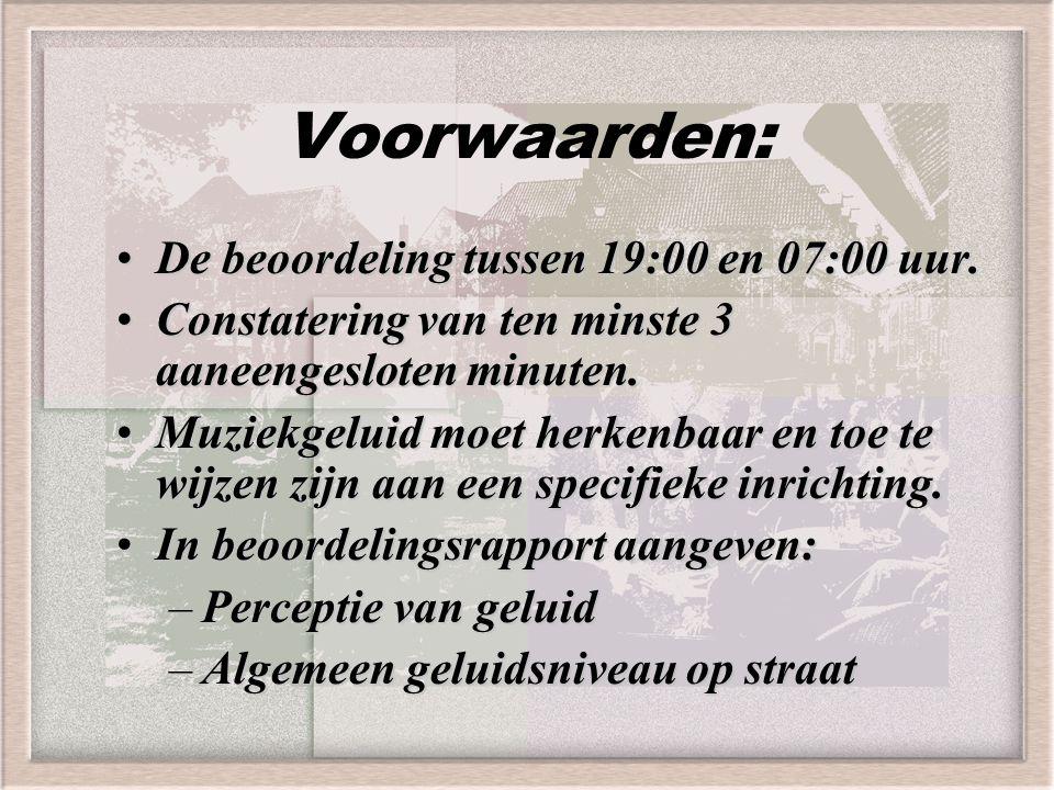 Voorwaarden: De beoordeling tussen 19:00 en 07:00 uur.