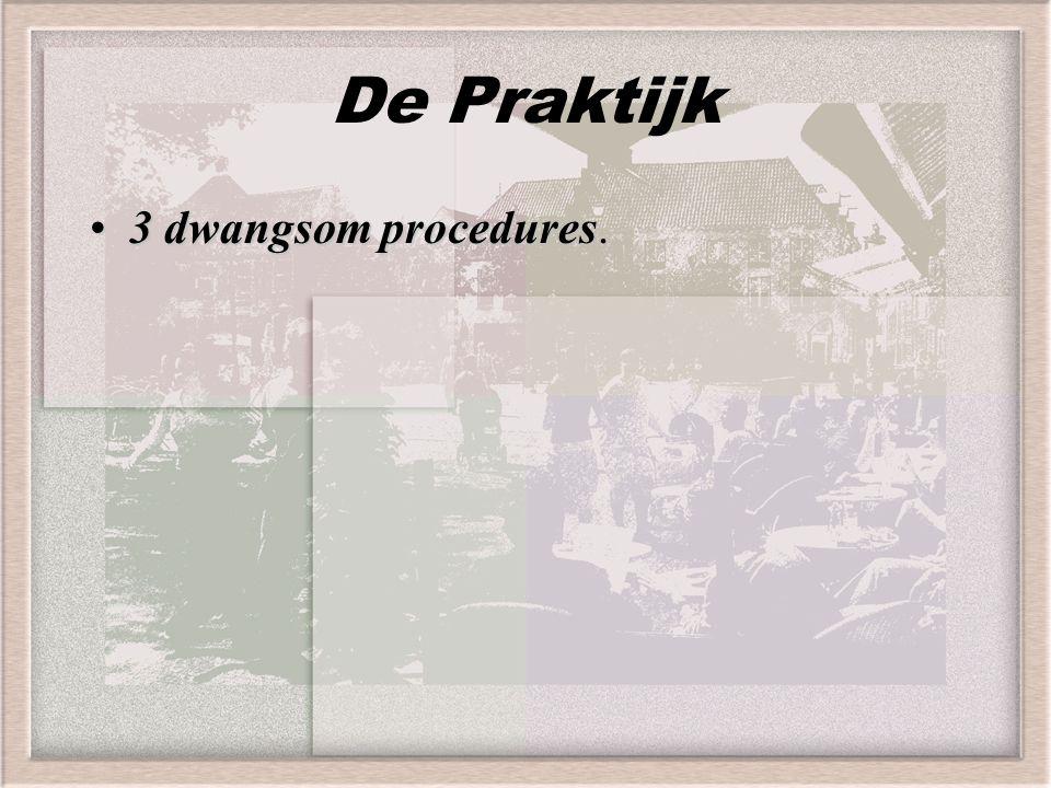 De Praktijk 3 dwangsom procedures.