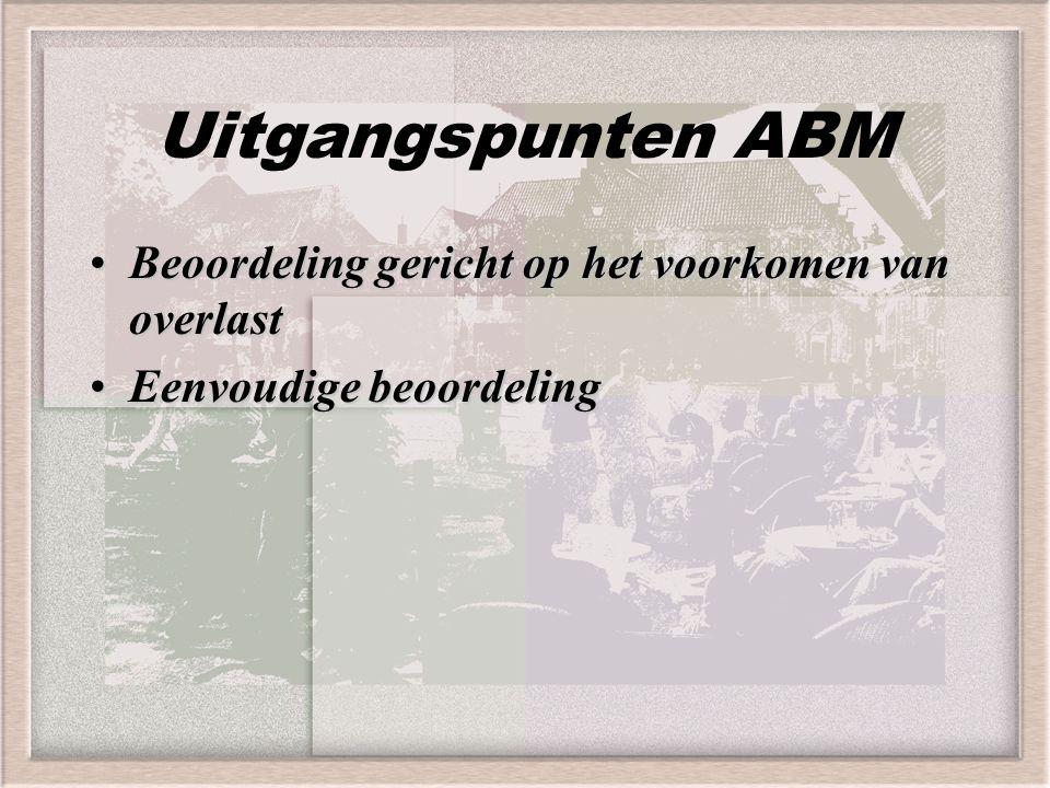 Uitgangspunten ABM Beoordeling gericht op het voorkomen van overlast