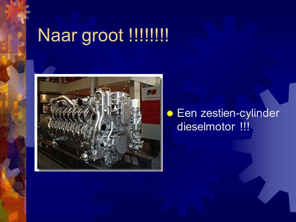 Naar groot !!!!!!!! Een zestien-cylinder dieselmotor !!!