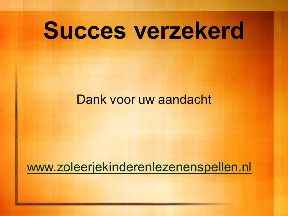 Succes verzekerd Dank voor uw aandacht