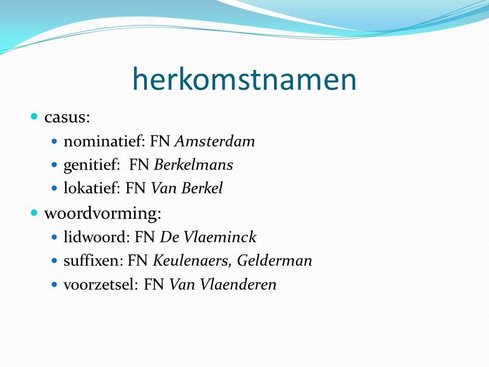 herkomstnamen casus: woordvorming: nominatief: FN Amsterdam