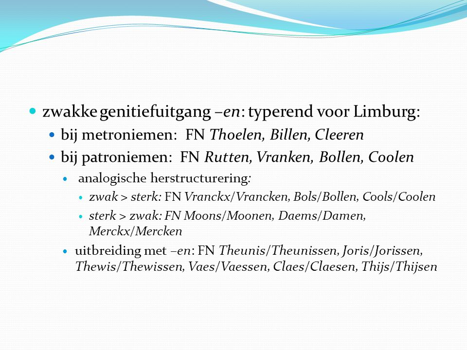 zwakke genitiefuitgang –en: typerend voor Limburg: