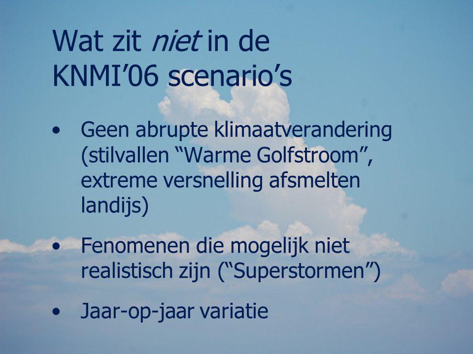 Wat zit niet in de KNMI'06 scenario's