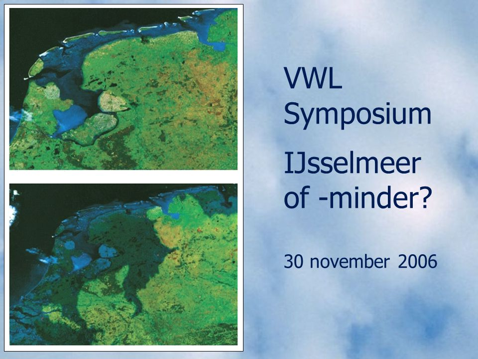VWL Symposium IJsselmeer of -minder 30 november 2006