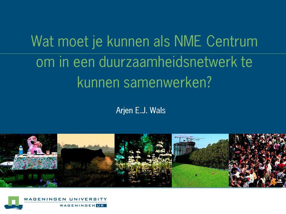 Wat moet je kunnen als NME Centrum om in een duurzaamheidsnetwerk te kunnen samenwerken