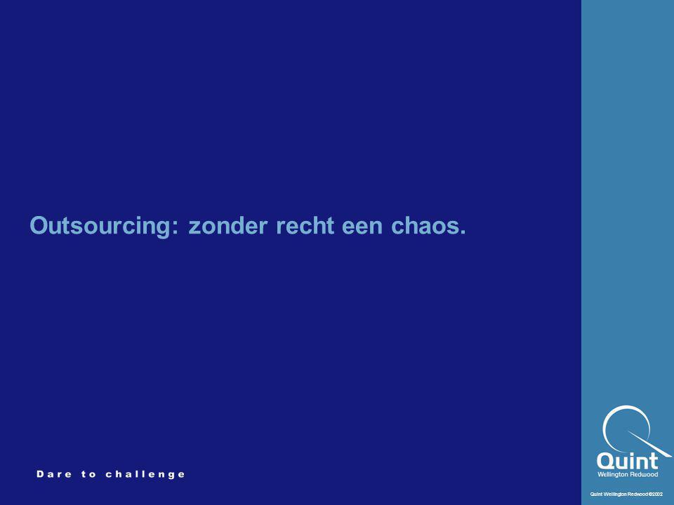 Outsourcing: zonder recht een chaos.