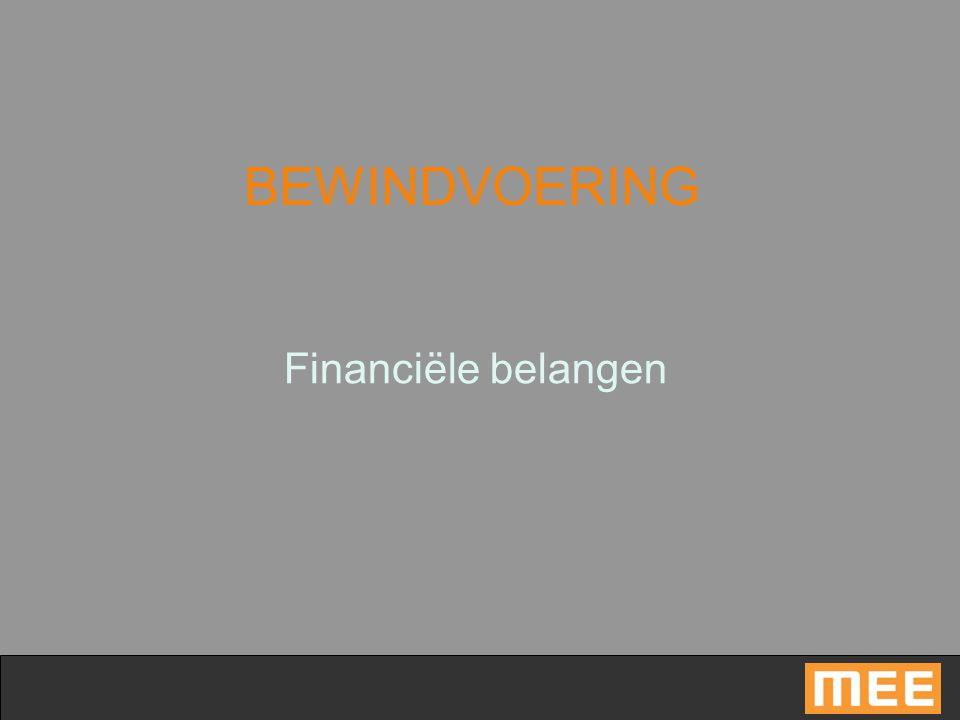 BEWINDVOERING Financiële belangen