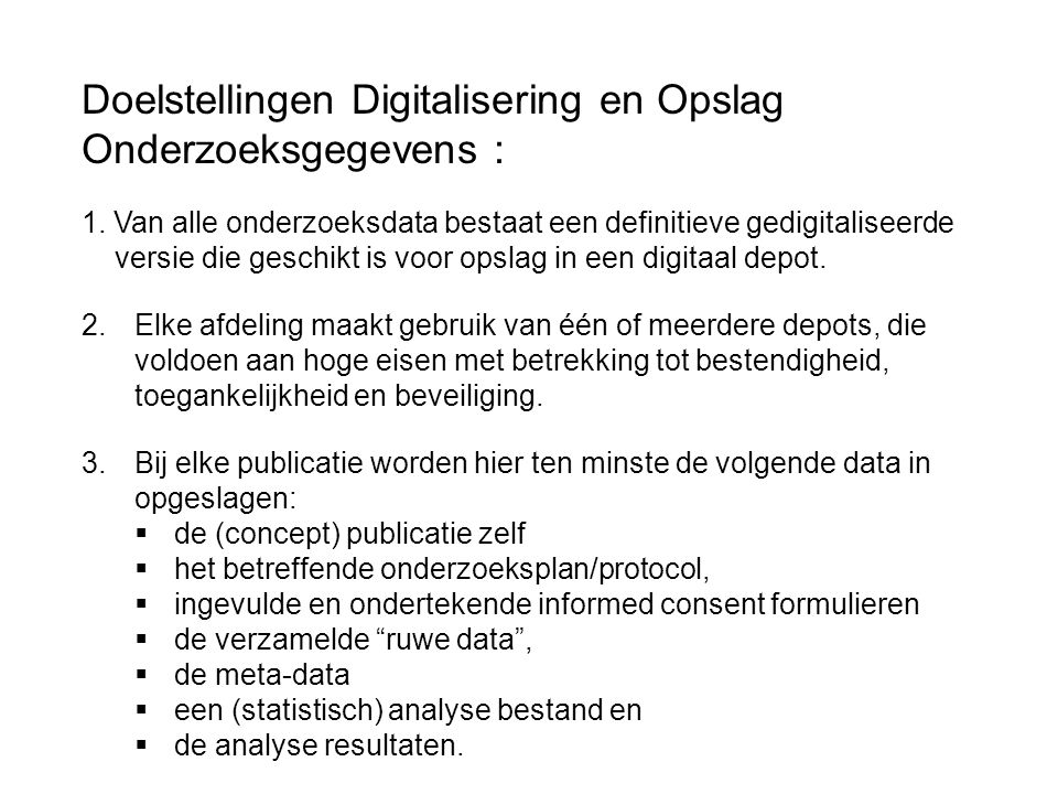 Doelstellingen Digitalisering en Opslag Onderzoeksgegevens :