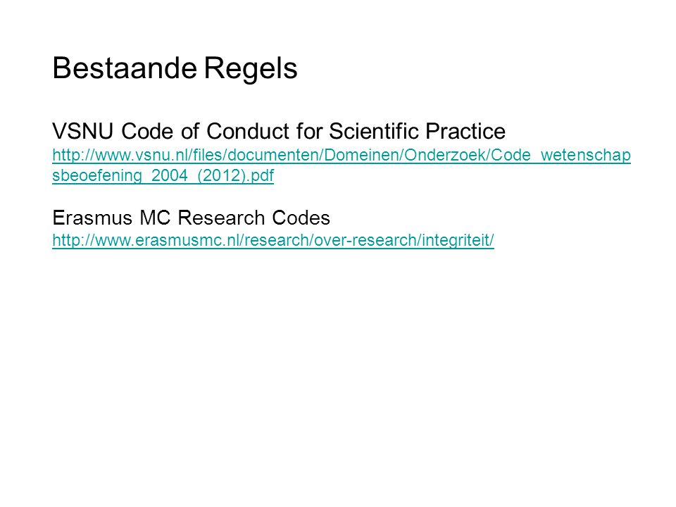 Bestaande Regels VSNU Code of Conduct for Scientific Practice