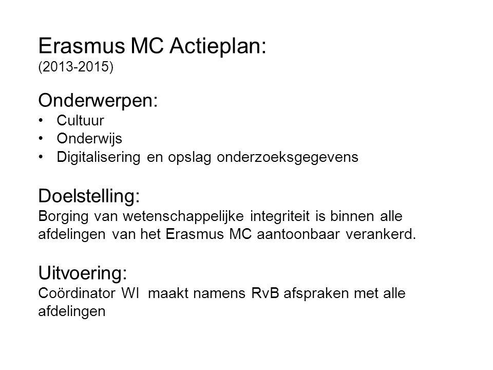 Erasmus MC Actieplan: Onderwerpen: Doelstelling: Uitvoering: Cultuur