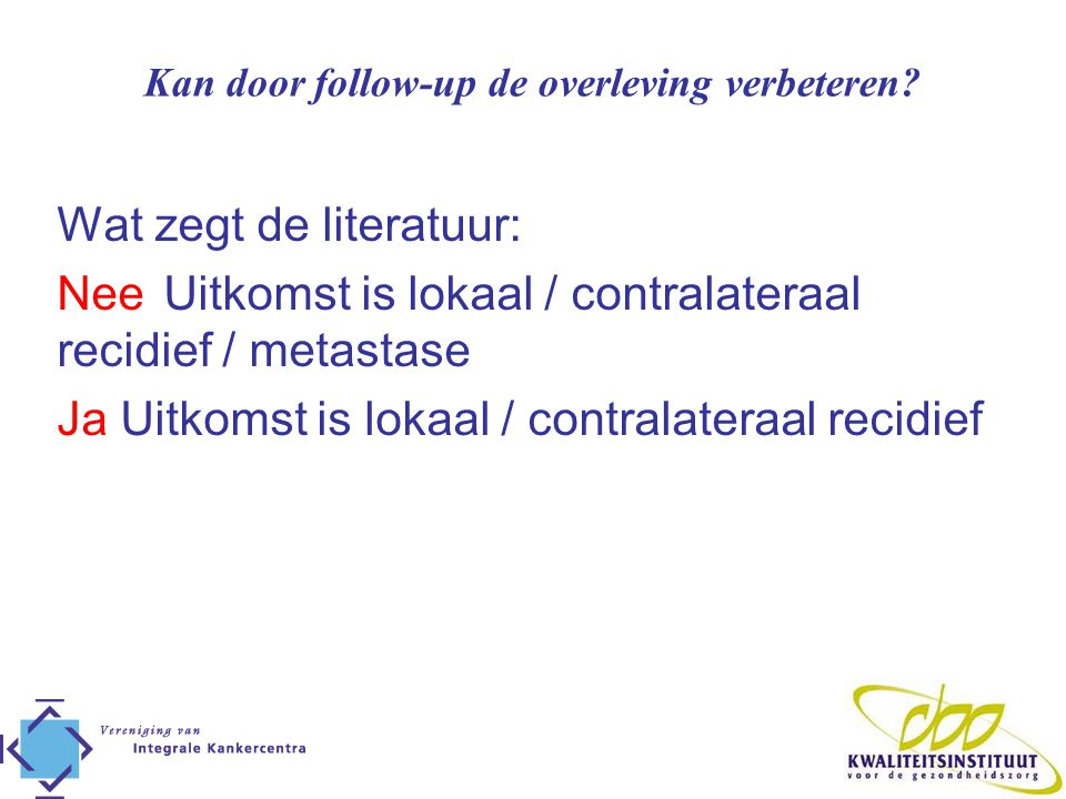 Kan door follow-up de overleving verbeteren