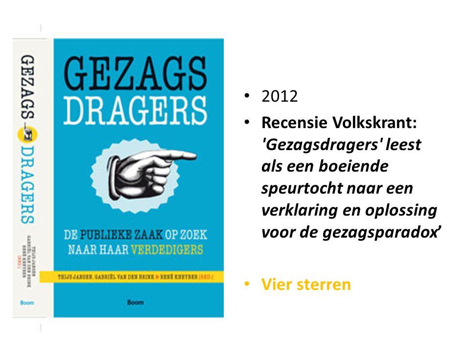 2012 Recensie Volkskrant: Gezagsdragers leest als een boeiende speurtocht naar een verklaring en oplossing voor de gezagsparadox'
