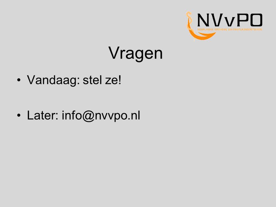Vragen Vandaag: stel ze! Later: info@nvvpo.nl