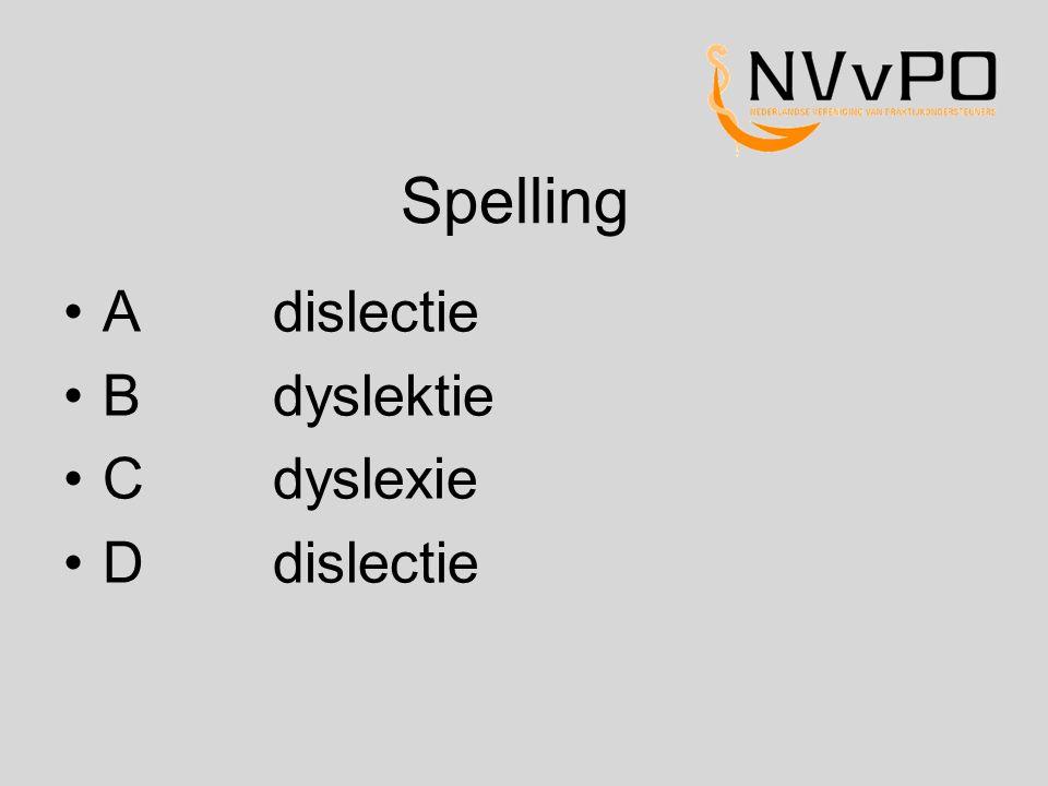 Spelling A dislectie B dyslektie C dyslexie D dislectie
