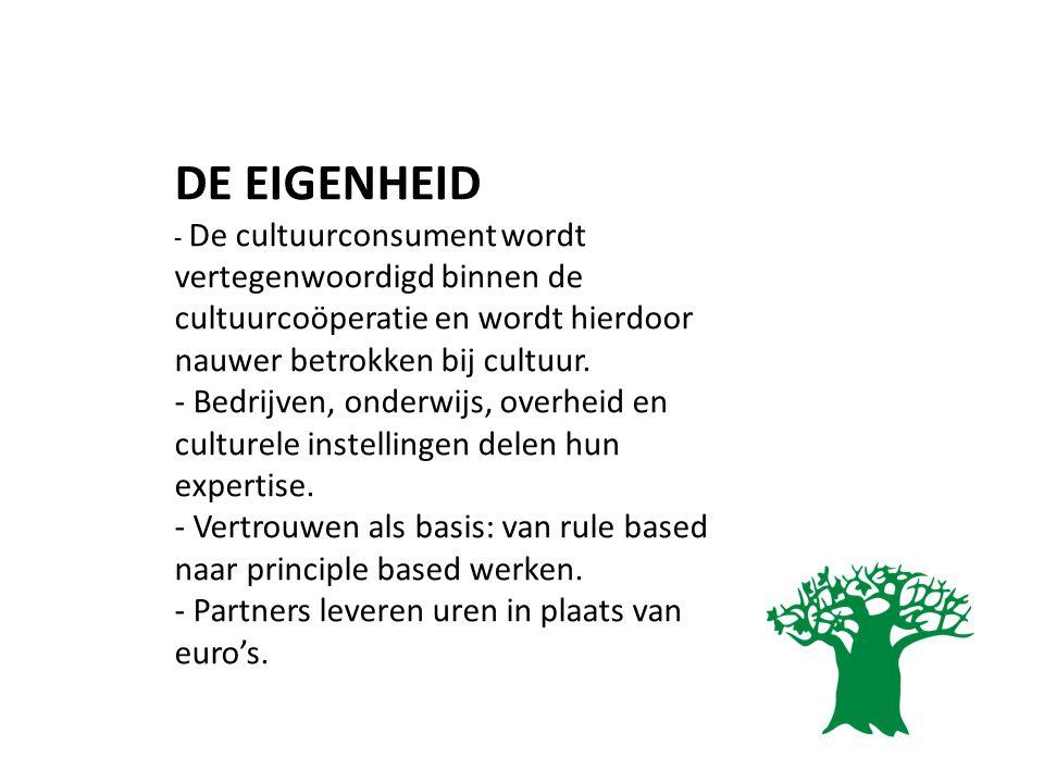 DE EIGENHEID - De cultuurconsument wordt vertegenwoordigd binnen de cultuurcoöperatie en wordt hierdoor nauwer betrokken bij cultuur.