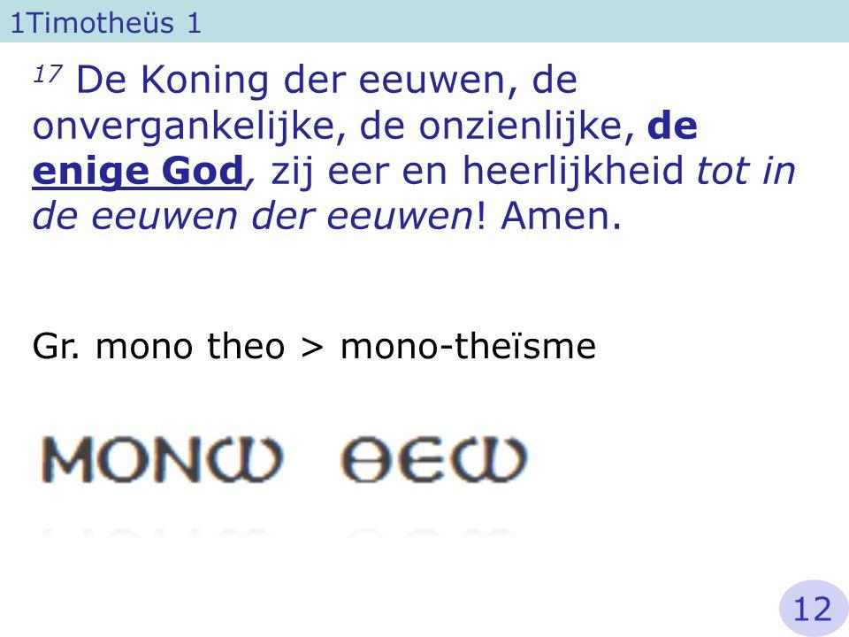 Gr. mono theo > mono-theïsme