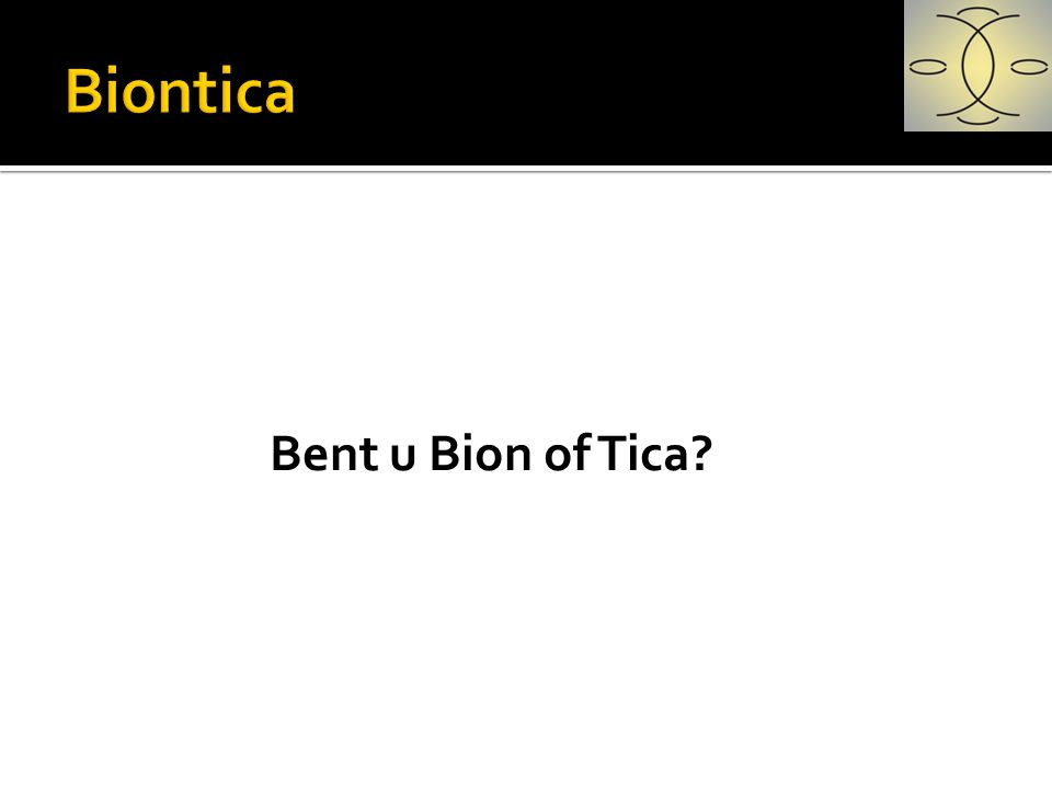 Biontica Bent u Bion of Tica