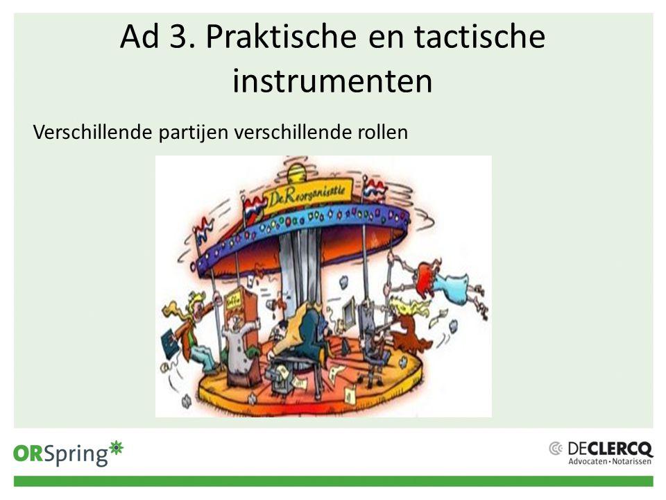 Ad 3. Praktische en tactische instrumenten