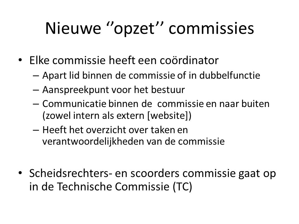 Nieuwe ''opzet'' commissies