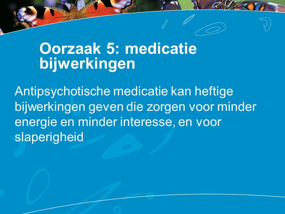 Oorzaak 5: medicatie bijwerkingen