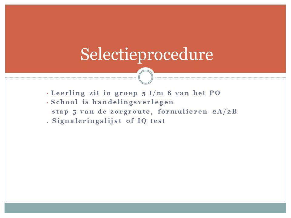 Selectieprocedure Leerling zit in groep 5 t/m 8 van het PO