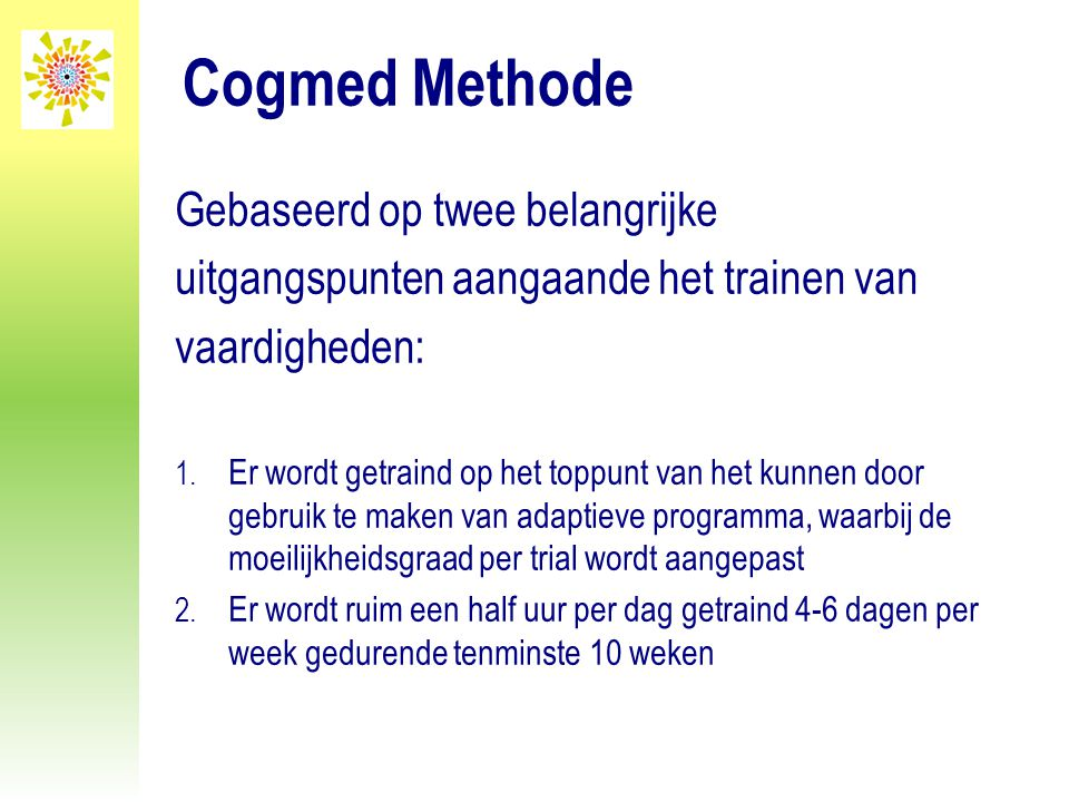 Cogmed Methode Gebaseerd op twee belangrijke