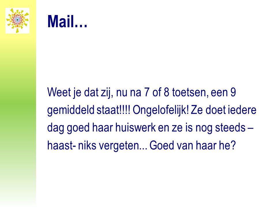 Mail… Weet je dat zij, nu na 7 of 8 toetsen, een 9