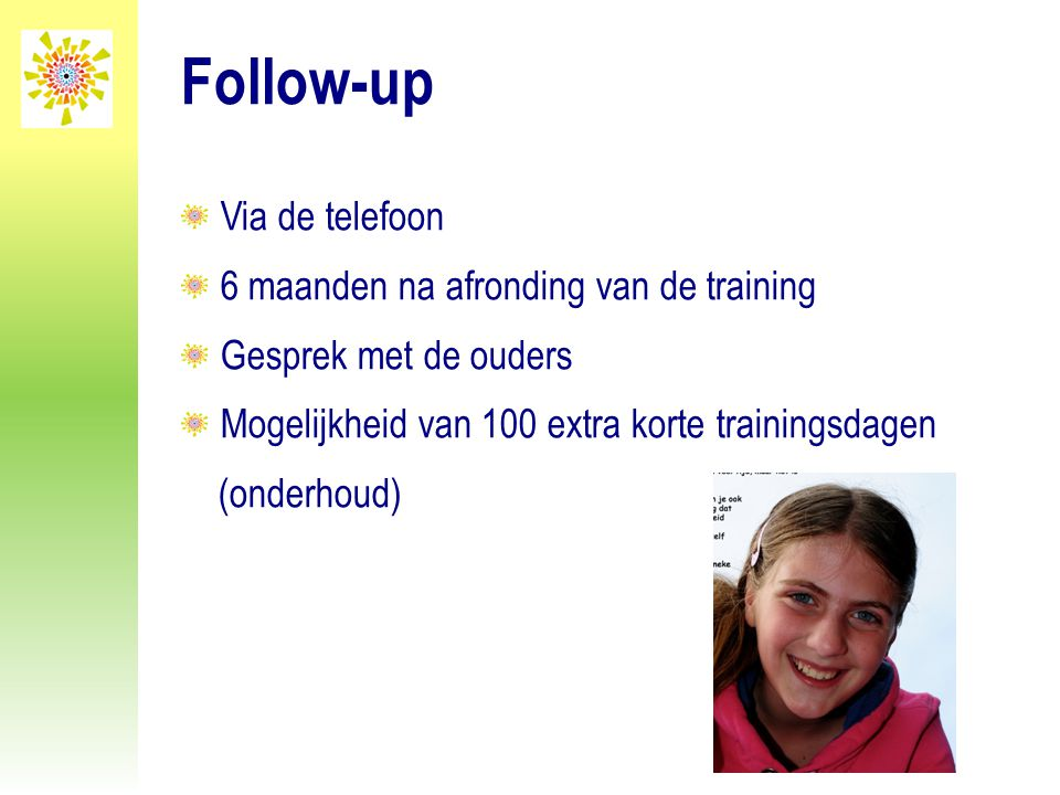 Follow-up Via de telefoon 6 maanden na afronding van de training