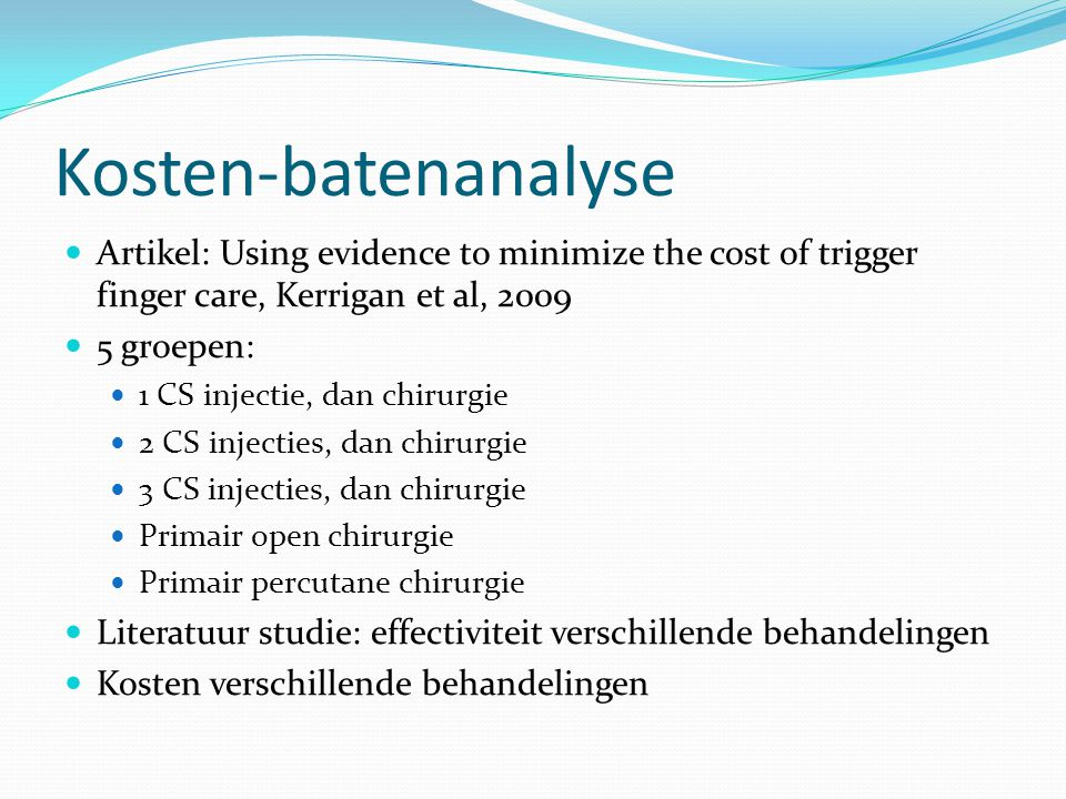 Kosten-batenanalyse Artikel: Using evidence to minimize the cost of trigger finger care, Kerrigan et al, 2009.