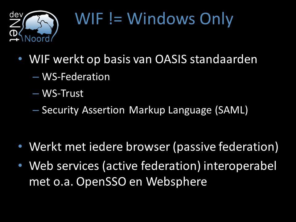 WIF != Windows Only WIF werkt op basis van OASIS standaarden