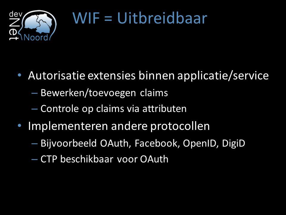 WIF = Uitbreidbaar Autorisatie extensies binnen applicatie/service